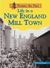 Life in a New England Mill Town (Picture the Past)