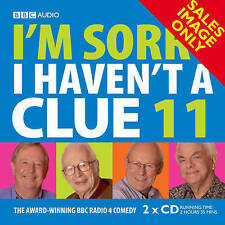 I'M SORRY I HAVEN'T A CLUE 11 - NEW - UNSEALED - BBC RADIO 4 SERIES - CD AUDIO