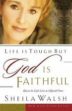 Life Is Tough, But God Is Faithful: How to See God's Love in Difficult Times, Sh