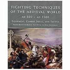 Fighting Techniques of the Medieval World 500-1500: Equipment, Combat Skills and
