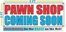 PAWN SHOP COMING SOON Banner Sign NEW Larger Size Best Quality for the $$$