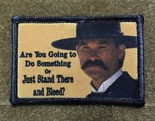 Tombstone Stand There and Bleed Morale Patch Doc Holiday Val Kilmer Wyatt Earp