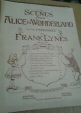 SHEETMUSIC 1908 ALICE IN WONDERLAND THE STORY BY THE MOUSE FOR THE PIANOFORTE