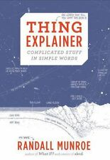 Thing Explainer : Complicated Stuff in Simple Words by Randall Munroe (2015, Har