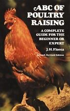 The ABC of Poultry Raising : A Complete Guide for the Beginner or Expert by...