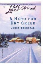 A Hero for Dry Creek (Dry Creek Series #5) (Love Inspired #228), Janet Tronstad,