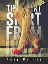 The Short Skirt from India by Ruby Malshe (2014, Paperback)