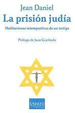 La Prision Judia/ the Jewish Prison: Meditaciones intempestivas de un -ExLibrary