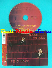 CD Singolo Dark Voices This Love SPV 055-62333 CDS GERMANY 99 no mc lp vhs(S21)