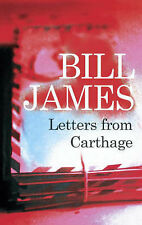 James, Bill Letters from Carthage Very Good Book