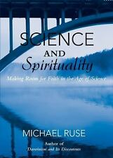 Science and Spirituality: Making Room for Faith in the Age of Science, Ruse, Mic