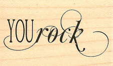 You Rock Saying Wood Mounted Rubber Stamp Impression Obsession C13140 NEW