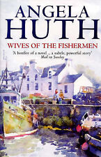 Wives of the Fishermen, Angela Huth