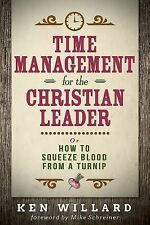 Time Management for the Christian Leader : Or How to Squeeze Blood from a...