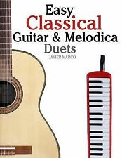 Easy Classical Guitar and Melodica Duets : Featuring Music of Bach, Mozart,...