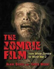 The Zombie Film : From White Zombie to World War Z by Alain Silver and James...