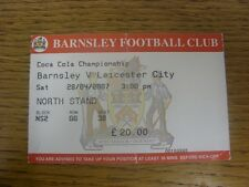 28/04/2007 Ticket: Barnsley v Leicester City  (folded).  Thanks for viewing our