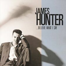 ...Believe What I Say, James Hunter, New