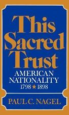 This sacred trust : American nationality, 1798-1898-ExLibrary