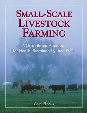 Small-Scale Livestock Farming: A Grass-Based Approach for Health, Sustainability