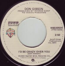 DON GIBSON I'd Be Crazy Over You ((**BRAND NEW 45 from 1980**))