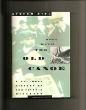 Down with the Old Canoe : A Cultural History of the Titanic Disaster by Biel