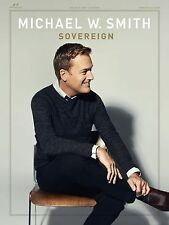 Sovereign by Michael W. Smith  - Print Songbook (Piano/Vocal/Guitar) New