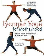 Iyengar Yoga for Motherhood: Safe Practice for Expectant & New Mothers-ExLibrary