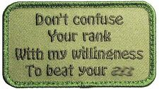 DON'T CONFUSE YOUR RANK WITH MY WILLINGNESS BEAT YOUR A$* MULTICAM MORALE PATCH