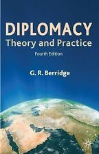 Diplomacy : Theory and Practice by G. R. Berridge (2010, Paperback, Revised)