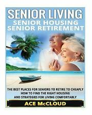 Discover the Best Places for Seniors to Retire to and Live at Cheaply with...