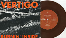 "Vertigo - Burnin' Inside 7"" BROWN WAX AUSTRALIA PRESS Amphetamine Reptile Am Rep"