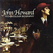 Technicolour Biography by John Howard (Singer/Songwriter) (CD, Aug-2004, Rpm)