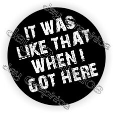 It Was Like That Hard Hat Sticker | Decal Funny Label | Construction Helmet