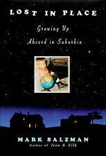 Lost in Place: Growing Up Absurd in Suburbia, Salzman, Mark, Good Book