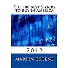 The 100 Best Stocks to Buy in America 2012 by Martin Greene (2012, Paperback)