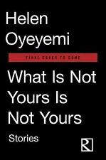 What Is Not Yours Is Not Yours by Helen Oyeyemi (2016, Hardcover)