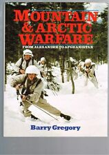 Mountain and Arctic Warfare: From Alexander to Afghanistan by Barry Gregory HBDJ