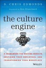 The Culture Engine: A Framework for Driving Results, Inspiring Your Employees, a
