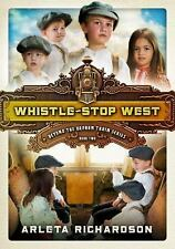 Beyond the Orphan Train: Whistle-Stop West 2 by Arleta Richardson (2016,...