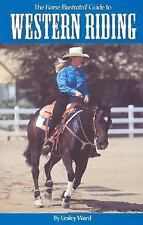 Guide to Western Riding Horse training care [Ward]