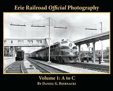 ERIE RAILROAD Official Photography, Vol. 1 - A to C (Just Published NEW BOOK)