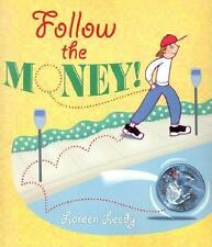 Follow the Money! by Loreen Leedy (2005, Picture Book)