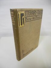 Arnold Bennett - Literary Taste: How to Form It - NY: Doran, 1910 - First Ed.