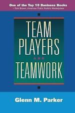 Team Players and Teamwork by Glenn M. Parker (1996, Paperback)