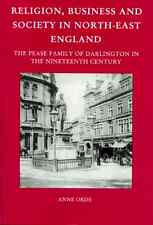 Religion, Business and Society in England: The Pease Family Darlington in 19thC