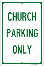 Church Parking Only on a  8x12 Aluminum Sign Made in USA UV Protected