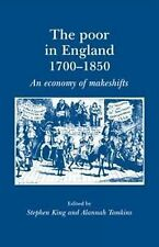 The Poor in England 1700-1850: An Economy of Makeshifts by Manchester...