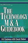 Wiley Mergers and Acquisitions Library: The Technology M and A Guidebook 3 by...
