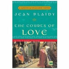 The Courts of Love: The Story of Eleanor of Aquitaine A Queens of England Novel